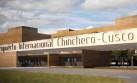 Aeropuerto de Chinchero cada vez más cerca al inicio de obras