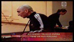Sicario Alejandro Trujillo Ospina tendría un hijo peruano
