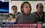 El Agustino: cayó presunto asesino de dueño de pollería