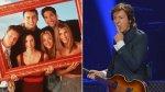 "Paul McCartney le dijo 'no' a ser parte de ""Friends"" - Noticias de ross geller"