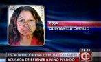 Piden cadena perpetua para mujer que se quedó con niño perdido