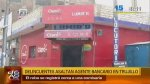 Trujillo: Asaltan bodega ubicada a una cuadra de comisaría - Noticias de cómplice