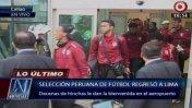 Selección llegó a Lima y fue recibida entre aplausos