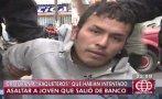 'Raqueteros' intentaron asaltar a mujer fuera de banco