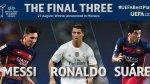 Messi, Cristiano y Suárez candidatos a Mejor Jugador de la UEFA - Noticias de andrés iniesta
