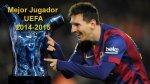 Lionel Messi es elegido Mejor Jugador de la UEFA 2014-15 - Noticias de luis suarez
