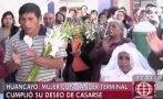 Huancayo: mujer con cáncer terminal cumplió su deseo de casarse