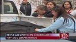 Triple homicidio en Chorrillos: PNP investiga a dos sospechosos - Noticias de rosa garcia rivas