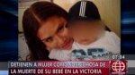 La Victoria: mujer detenida por sospechosa muerte de su bebe - Noticias de maltrato infantil