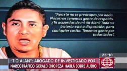 Abogado: voz de audio de 'tío Alan' no es de Gerald Oropeza