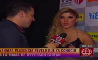 "Yahaira Plasencia: ""Admiro a la madre de Jefferson Farfán"""