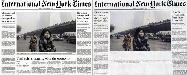 This combination of pictures made on December 1, 2015 shows the front page of today's Asia edition of The International New York Times (L) and the same edition printed in Bangkok (R) where an article (bottom C) on Thailand was removed by the local printer and replaced by the text