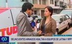 SMP: asaltan a periodistas que reportaban robo en casino