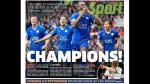 Leicester: portadas del mundo destacan la gesta del club inglés - Noticias de esto es guerra