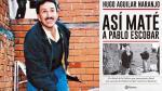 """""""Así maté a Pablo Escobar"""", un vistazo al libro de Hugo Aguilar - Noticias de escobar gaviria"""