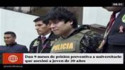 Asesino de Surquillo pasará 9 meses en prisión preventiva