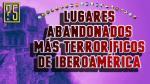 Conoce los sitios abandonados más aterradores de Iberoamérica - Noticias de esto es guerra