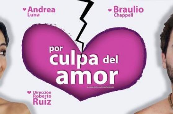 """""""Por culpa del amor"""" vuelve con Braulio Chappell y Andrea Luna"""