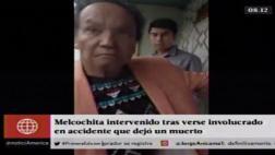 Melcochita protagonizó accidente de tránsito que dejó un muerto