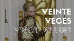 Oscar: Meryl Streep, la mujer con el récord de nominaciones