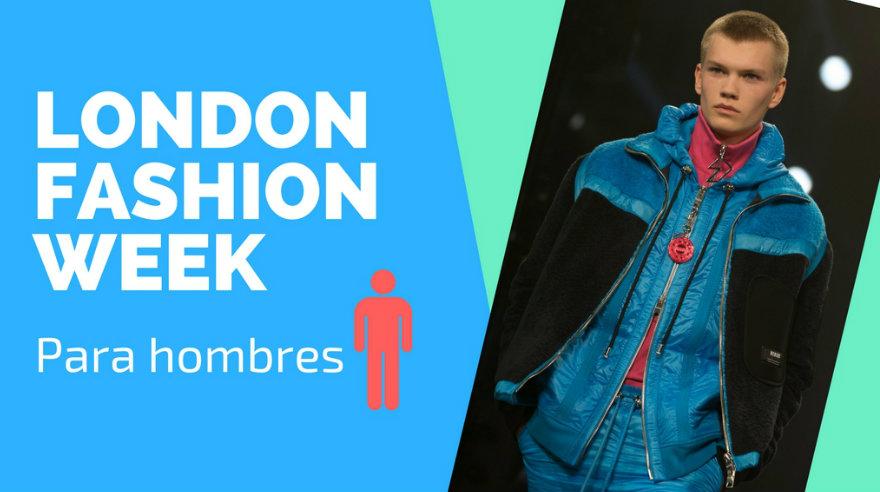 Arriesgadas propuestas para hombres en el London Fashion Week
