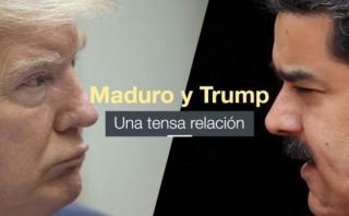 Las tensas relaciones entre Nicolás Maduro y Donald Trump