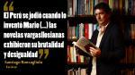 ¿En qué momento se jodió el Perú? El dilema Vargasllosiano - Noticias de julio guzman