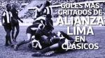 Alianza Lima: los goles íntimos más gritados ante Universitario - Noticias de día del hincha blanquiazul