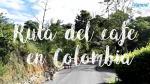 La ruta del café: un recorrido por Risaralda, Colombia - Noticias de jose rojas