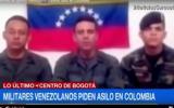 Militares se rebelan contra Maduro y piden refugio en Colombia