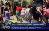 Piura: damnificados se enfrentan por entrega de donaciones