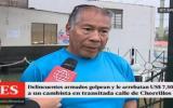 Chorrillos: banda de hampones le roba US$7,500 a cambista