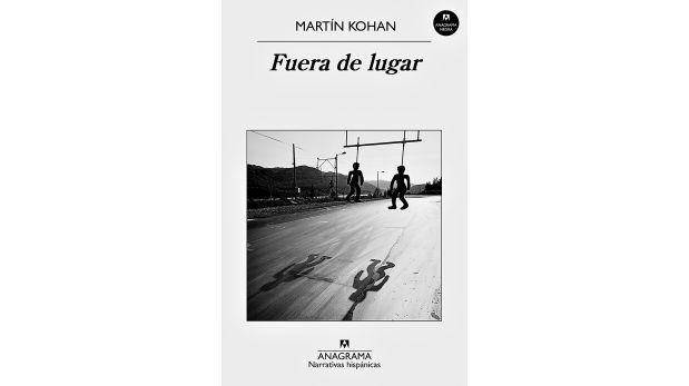 [Foto] Libro de la semana: Fuera de lugar, de Martín Kohan