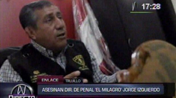 Asesinato del jefe del penal El Milagro habría sido ordenado por reo de la prisión trujillana