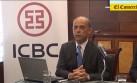 Perú será 'hub' del ICBC para atender a Colombia y Chile