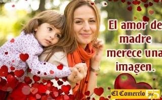 Día de la Madre: comparte una foto con tu mamá