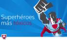 Estos son los 10 superhéroes más peligrosos del Internet