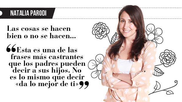 """Natalia Parodi: """"Las cosas se hacen bien o no se hacen"""""""