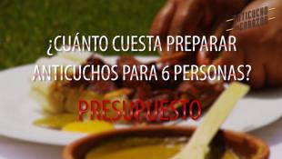 ¿Cuánto cuesta preparar anticuchos para 6 personas?