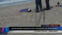 Balneario de Asia: joven murió ahogada en la playa El Rosario