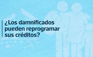 El Niño: Así pueden reprogramar sus créditos los damnificados