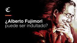 Alberto Fujimori: ¿En manos de quién está su eventual indulto?