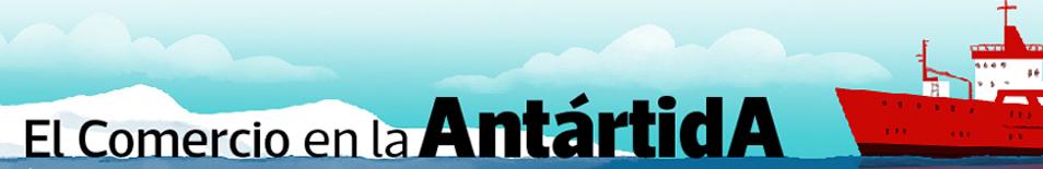 El Comercio en la Antártida